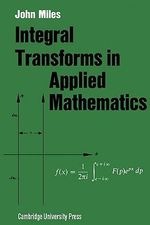 Integral Transforms in Applied Mathematics : Playground or Preserve - John W. Miles