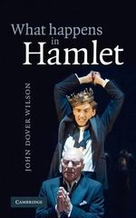 What Happens in Hamlet : The Two Noble Kinsmen - J. Dover Wilson