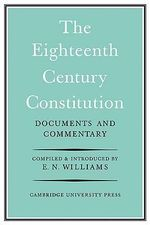 The Eighteenth-century Constitution 1688-1815 : Documents and Commentary - E. Neville Williams