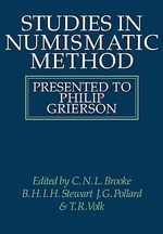 Studies in Numismatic Method : Presented to Philip Grierson - C.N.L Brooke