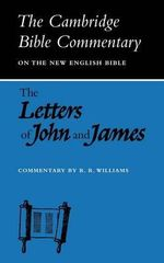 Letters of John and James : Commentary on the Three Letters of John and the Letter of James - Raymond Brady Williams
