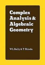 Complex Analysis and Algebraic Geometry : A Collection of Papers Dedicated to K. Kodaira