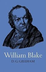 William Blake : British and Irish Authors - Bill Gillham