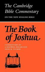 The Book of Joshua : Cambridge Bible Commentaries on the Old Testament - J.Maxwell Miller