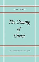 Coming of Christ - C.H. Dodd