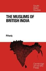 The Muslims of British India - Peter Hardy