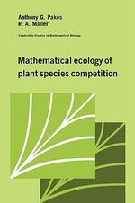 Mathematical Ecology of Plant Species Competition - Anthony G. Pakes