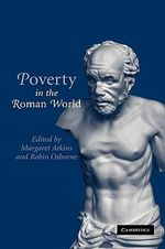 Poverty in the Roman World : Gender, Debt Law and the Market Economy in Colonia...