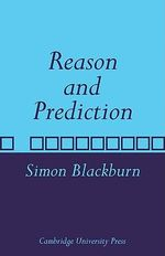Reason and Prediction - Simon Blackburn
