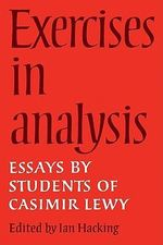 Exercises in Analysis : Essays by Students of Casimir Lewy