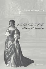 Anne Conway : A Woman Philosopher - Sarah Hutton