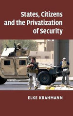 States, Citizens and the Privatisation of Security - Elke Krahmann