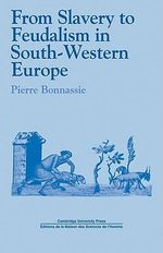From Slavery to Feudalism in South-Western Europe - Pierre Bonnassie