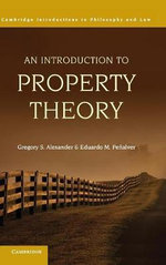 An Introduction to Property Theory : Cambridge Introductions to Philosophy and Law (Hardcover) - Gregory S. Alexander