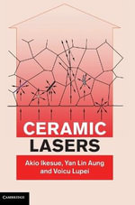 Ceramic Lasers : Advances in Chemical Physics, Volume 153 - Akio Ikesue