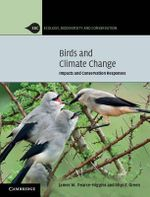 Birds and Climate Change : Impacts and Conservation Responses - James W. Pearce-Higgins