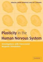 Plasticity in the Human Nervous System : Investigations with Transcranial Magnetic Stimulation