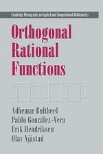 Orthogonal Rational Functions : Cambridge Monographs on Applied and Computational Mathematics - Adhemar Bultheel