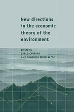 New Directions in the Economic Theory of the Environment : What Every American Business Must Do to Restore Ou...