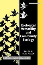 Ecological Versatility and Community Ecology : Cambridge Studies In Ecology - Ralph C. MacNally