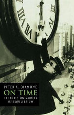 On Time : Lectures on Models of Equilibrium - Peter A. Diamond