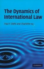 The Dynamics of International Law - Paul F. Diehl