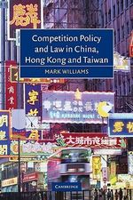 Competition Policy and Law in China, Hong Kong and Taiwan - Mark R. F. Williams