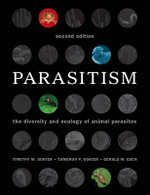 Parasitism : The Diversity and Ecology of Animal Parasites - Timothy M. Goater