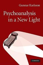 Psychoanalysis in a New Light - Gunnar Karlsson