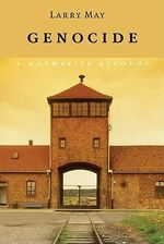 Genocide : A Normative Account - Larry May