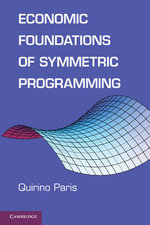 Economic Foundations of Symmetric Programming - Quirino Paris