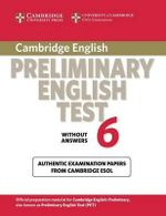 Cambridge Preliminary English Test 6 Student's Book without Answers: Test 6 : Official Examination Papers from University of Cambridge ESOL Examinations - Cambridge ESOL