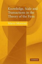 Knowledge, Scale and Transactions in the Theory of the Firm - Mario Morroni