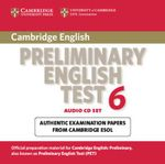 Cambridge Preliminary English Test 6 Audio CDs (2): Test 6 : Official Examination Papers from University of Cambridge ESOL Examinations - Cambridge ESOL