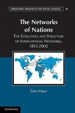 The Networks of Nations : The Evolution, Structure, and Impact of International Networks, 1816-2001 - Zeev Maoz