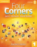 Four Corners Level 1 Teacher's Edition with Assessment Audio CD/CD-ROM : A Must-Have Collection of Checklists, Planning She... - Jack C. Richards