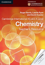 Cambridge International AS Level and A Level Chemistry Teacher's Resource CD-ROM : Cambridge International Examinations - Roger Norris