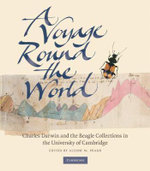 A Voyage Round the World : Charles Darwin and the Beagle Collections in the University of Cambridge - Alison M. Pearn