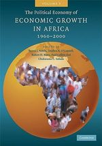 The Political Economy of Economic Growth in Africa, 1960-2000 : Volume 1: v. 1 - Benno J. Ndulu