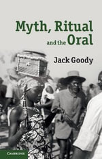 Myth, Ritual and the Oral - Jack Goody