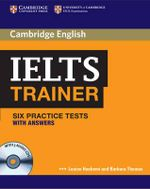 IELTS Trainer Six Practice Tests with Answers and Audio CDs (3) : Six Practice Tests with Answers [With 3 Audio CDs] - Louise Hashemi