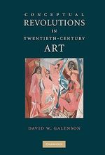 Conceptual Revolutions in Twentieth-Century Art - David W. Galenson