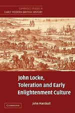 John Locke, Toleration and Early Enlightenment Culture : Cambridge Studies in Early Modern British History - John Marshall