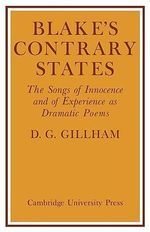 Blake's Contrary States : The 'Songs of Innocence and Experience' as Dramatic Poems - Bill Gillham