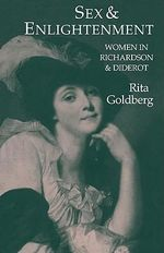 Sex and Enlightenment : Women in Richardson and Diderot - Rita Goldberg