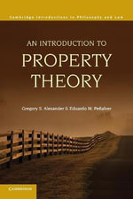 An Introduction to Property Theory : Cambridge Introductions to Philosophy and Law (Paperback) - Gregory S. Alexander