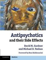 Antipsychotics and Their Side Effects - David M. Gardner