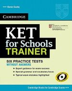 KET for Schools Trainer Practice Tests without Answers - Karen Saxby