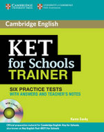 KET for Schools Trainer Six Practice Tests with Answers, Teacher's Notes and Audio CDs (2) : English for International Education - Karen Saxby