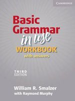Basic Grammar in Use Workbook with Answers :  With Answers - William R. Smalzer